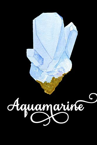 Aquamarine: March Birthstone Notebook, Blank Lined Soft Cover Journal, 120 Pages, 6' x 9'