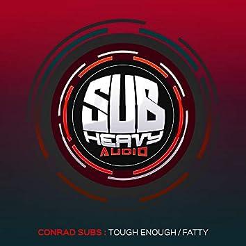 Tough Enough / Fatty
