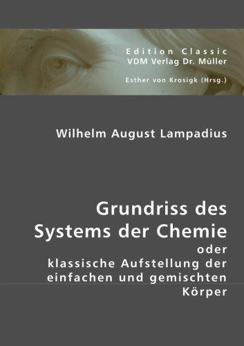 Grundriss des Systems der Chemie: Oder klassische Aufstellung der einfachen und gemischten Körper