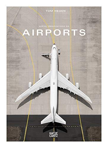 Buchseite und Rezensionen zu 'Tom Hegen: Aerial Observations on Airports (Fotografie)' von  Tom Hegen
