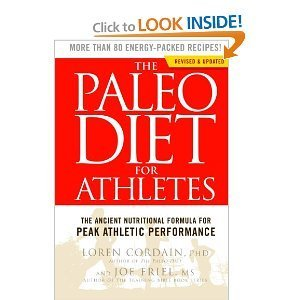 Paleo Diet for Athletes A Nutritional Formula for Peak Athletic Performance by...
