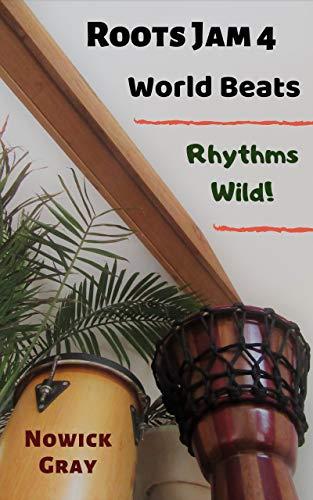 Roots Jam 4: World Beats – Rhythms Wild!