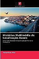 Histórias Multimédia de Localização Aware: Uma visão baseada na localização da Narrativa Interactiva