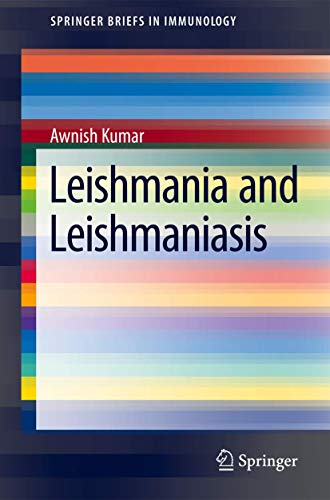 Leishmania and Leishmaniasis (SpringerBriefs in Immunology, Band 3)