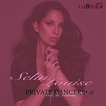 Private Dancer, Pt. 2