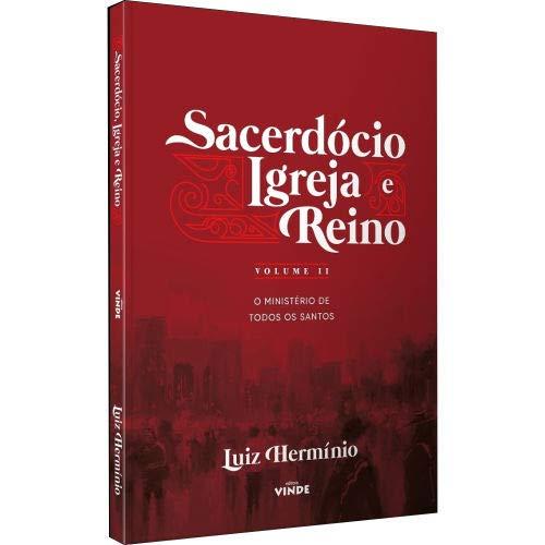Livro Sacerdócio, Igreja e Reino - Vol. 2 | Luiz Hermínio