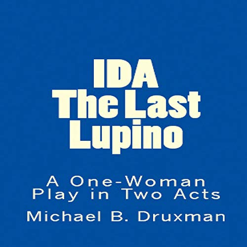 Ida: The Last Lupino: A One-Woman Play in Two Acts     The Hollywood Legends              De :                                                                                                                                 Michael B. Druxman                               Lu par :                                                                                                                                 Kathleen Godwin                      Durée : 1 h et 15 min     Pas de notations     Global 0,0
