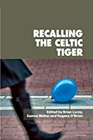 Recalling the Celtic Tiger (Reimagining Ireland)