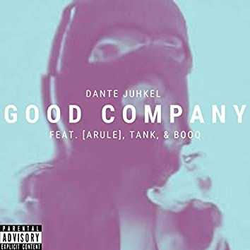 Good Company (feat. ARULE, Tank , & Booq)