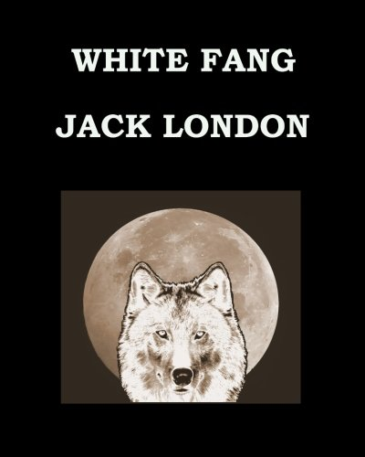 White Fang Jack London: Large Print Edition [Large Print] 1511606835 Book Cover