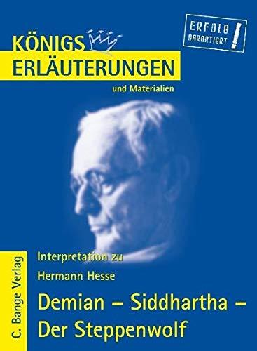 Königs Erläuterungen und Materialien, Bd.138, Demian - Siddhartha - Der Steppenwolf
