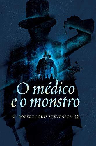 O médico e o monstro (Mestres do terror Livro 3)