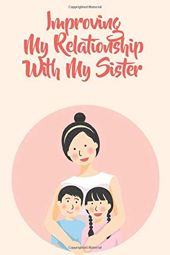 Improving My Relationship With My Sister: National Siblings Day