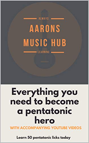 Everything you need to become a pentatonic hero (English Edition)