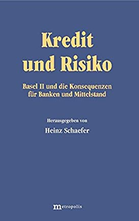 Kredit und Risiko: Basel II und die Konsequenzen f�r Banken und Mittelstand : B�cher