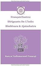 FrançaisTantra: Dirigeants De L'inde: Bimbisara & Ajatashatru: Histoire de deux dirigeants, un père et un fils, et trahison! (French Edition)