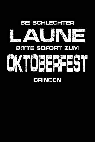 Schlechte Laune - Ab aufs Oktoberfest: Notizbuch für Wiesn Oktoberfest Wiesn Outfit Deko Party Hemd