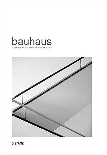 bauhaus: Gesehen von / seen by Stefan Berg (Deutsch / Englisch)