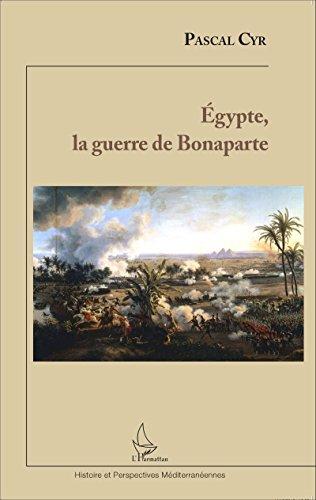 Egypte, la guerre de Bonaparte (Histoire et perspectives méditerranéennes)