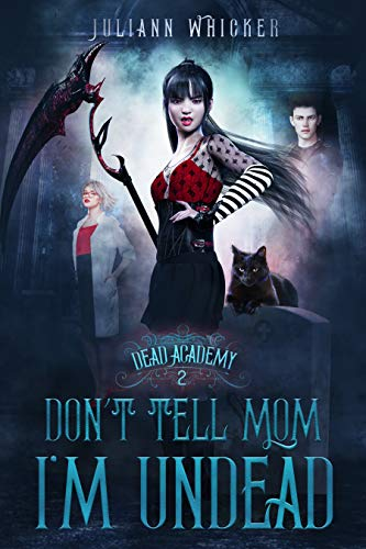 Don't Tell Mom I'm Undead (Dead Academy Book 2) (English Edition)