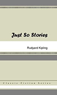 Just So Stories [with Biographical Introduction]