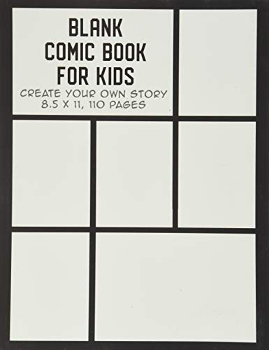 Blank Comic Book for Kids: Create Your Own Story, Drawing Comics and Writing Stories (Comic Book Maker for Kids)