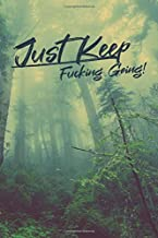 Just Keep Fucking Going! for WOMEN: One Year Fitness & Nutrition Journal, Fitness, Workout, Notebook Gift, Food planner & Fitness Journal, motivation and results, forest cover