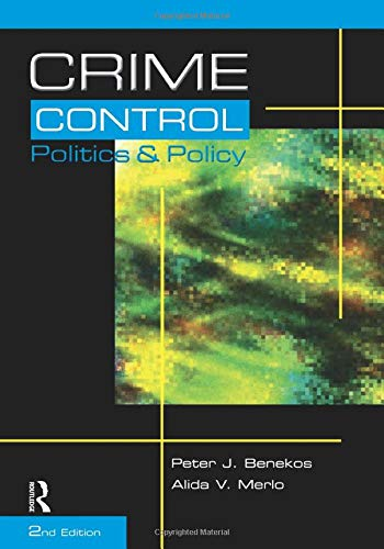 Crime Control, Politics and Policy, Second Edition