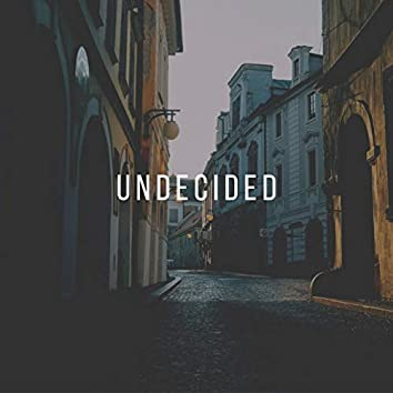 Undecided