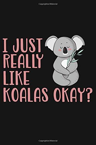 I Just Really Like Koalas Okay?: Koala Journal...