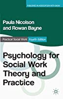 Psychology for Social Work Theory and Practice (Practical Social Work Series)