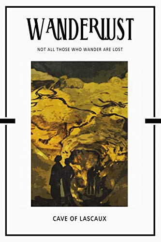 Cave of Lascaux: Trip Visit Souvenirs 2020 Planner Calendar Organizer Daily Weekly Monthly