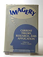 Imagery: Current Theory, Research and Application (Wiley Series on Personality Processes)