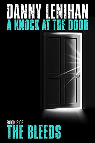 The Bleeds: A Knock at the Door: The second in a collection of dystopian thrillers