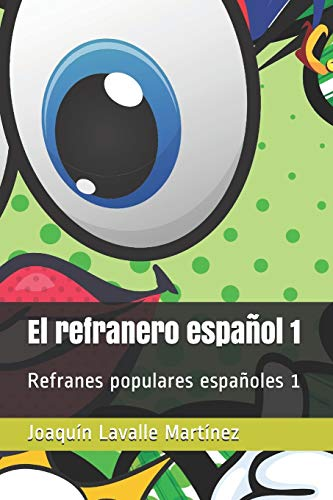 El refranero español 1: Refranes populares españoles 1