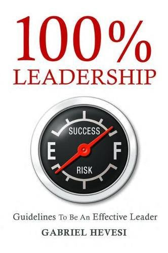 100% Leadership: Guidelines for Successful  Leaders