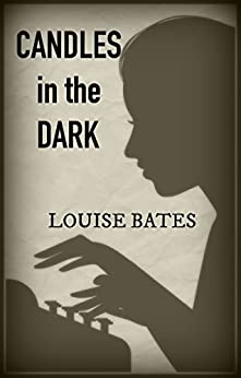 Candles in the Dark by [Louise Bates]