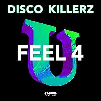 Feel 4 U