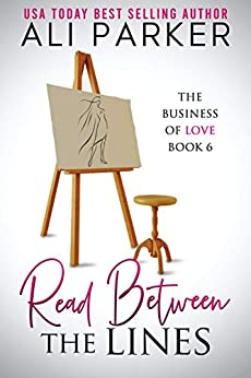 Read Between The Lines (Business of Love Book 6) by [Ali Parker]
