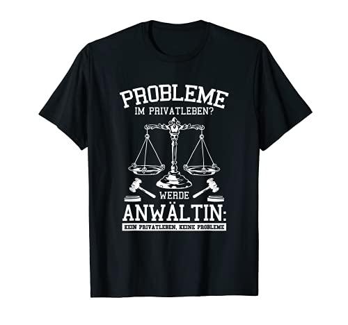 Anwältin Kein Privatleben Anwalt Jurist Rechtsanwalt Jura T-Shirt