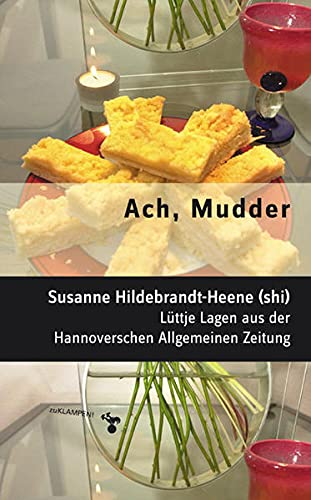 Ach, Mudder: Lüttje Lagen aus der Hannoverschen Allgemeinen Zeitung
