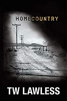 Homecountry by [T W Lawless]