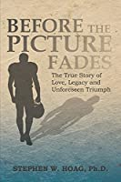 Before the Picture Fades: The True Story of Love, Legacy and Unforeseen Triumph