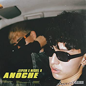 Anoche (feat. Miguel Ballen)
