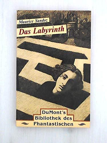 Buchseite und Rezensionen zu 'Das Labyrinth. Roman [DuMont's Bibliothek des Phantastischen]' von Maurice: Sandoz