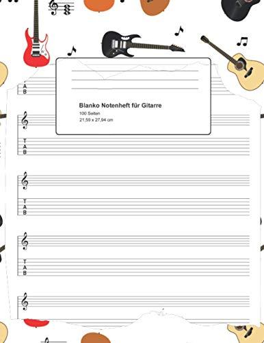 Blanko Notenheft für Gitarre: Leere Notenblätter für Gitarre | 100 Seiten | Noten-Linien und Tabulatur | ca. A4 (21,59 x 27,94 cm) | für Musiker, ... Lernende, zum Songs schreiben und fürs Üben