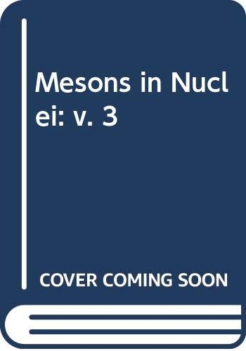 Mesons in Nuclei: v. 3