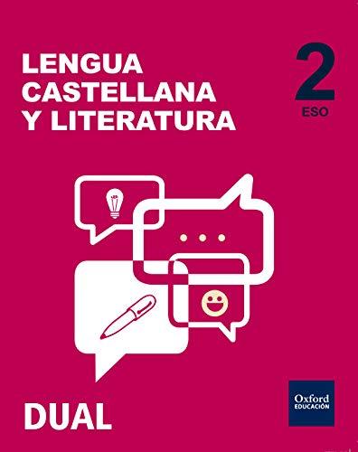 Inicia Dual Lengua Castellana Y Literatura. Volumen Anual. Libro Del Alumno - 2º ESO - 9788467358292