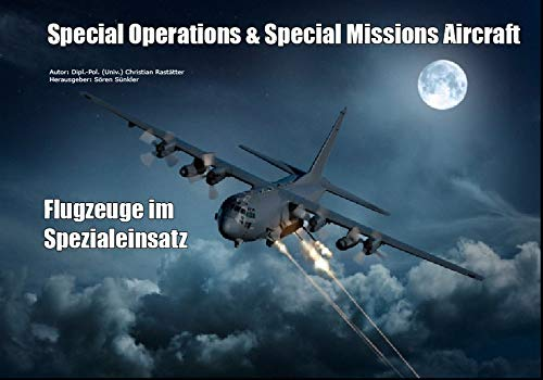 Special Operations & Special Missions Aircraft: Flugzeuge im Spezialeinsatz