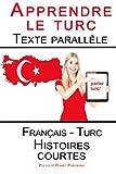 Apprendre le turc - Texte parallèle - Histoires courtes (Français - Turc)